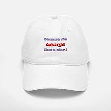 Because I'm George Baseball Baseball Cap