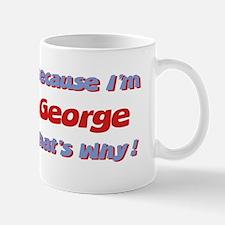 Because I'm George Mug