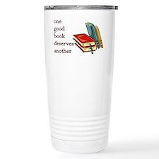 One Good Book Deserves Anothe Travel Mug