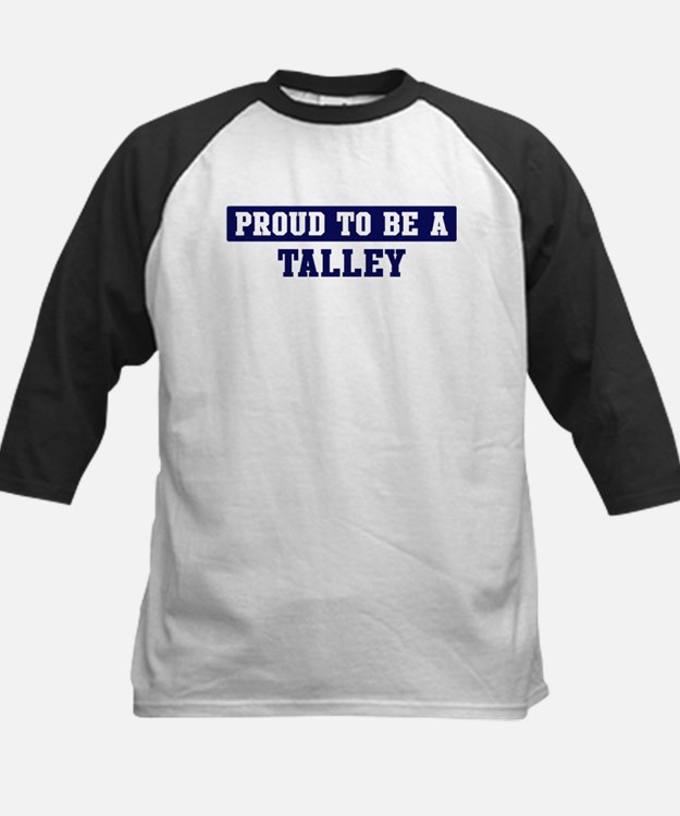 Proud to be Talley Tee
