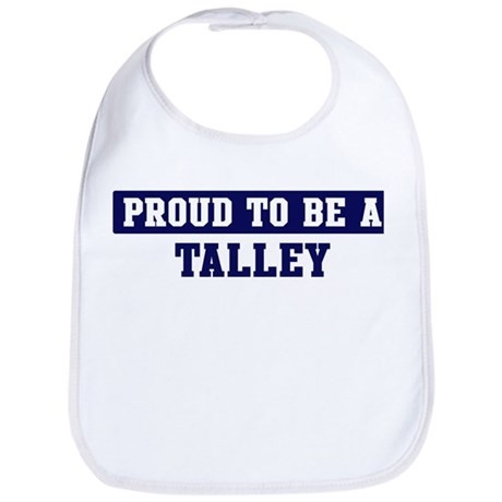 Proud to be Talley Bib