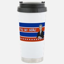 You Go Girl- Hillary For Pres Travel Mug
