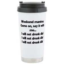 I WILL NOT DRUNK DIAL Travel Mug
