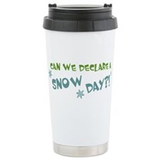 Can We Declare A Snow Day Travel Mug