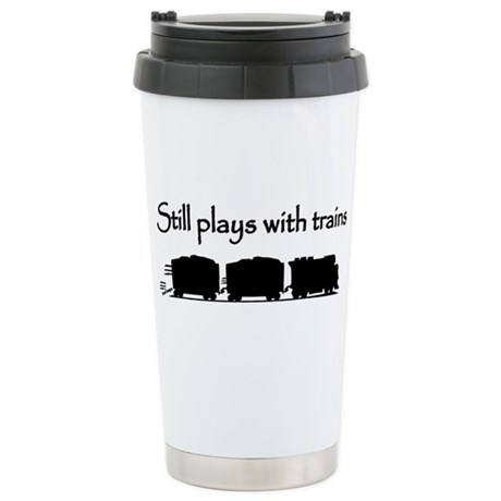 Still Plays With Trains Stainless Steel Travel Mug