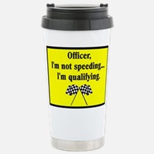 OFFICER, I'M NOT SPEEDING Travel Mug