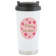 I HOPE YOU DANCE Travel Mug