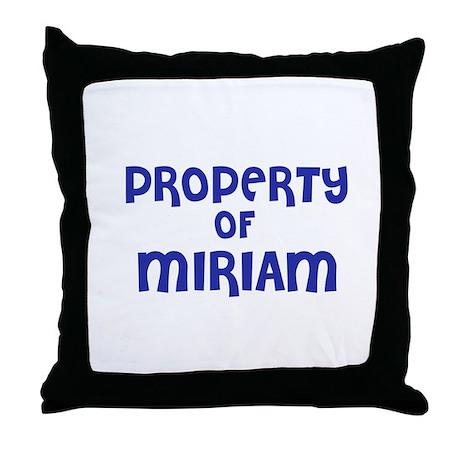 Property of Miriam Throw Pillow