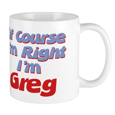Greg Is Right Mug