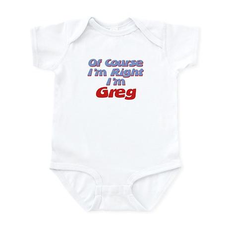 Greg Is Right Infant Bodysuit