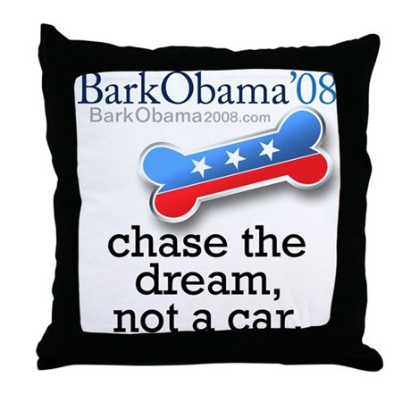 Bark Obama Chase the dream, not a car Throw Pillow