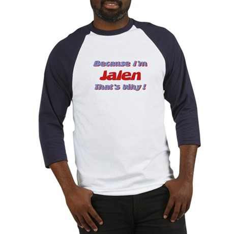 Because I'm Jalen Baseball Jersey