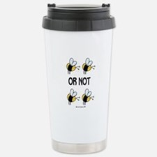 to be or not to be Travel Mug