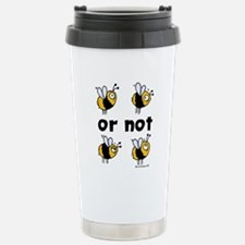 2B or not 2B Stainless Steel Travel Mug