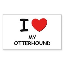 I love MY OTTERHOUND Rectangle Decal