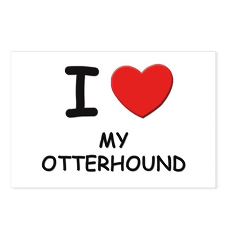 I love MY OTTERHOUND Postcards (Package of 8)