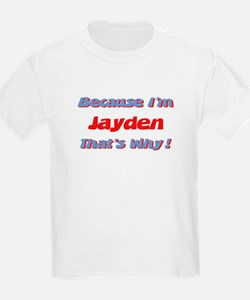 Because I'm Jayden T-Shirt