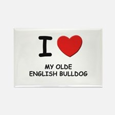 I love MY OLDE ENGLISH BULLDOG Rectangle Magnet