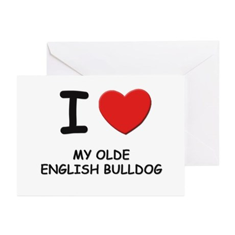 I love MY OLDE ENGLISH BULLDOG Greeting Cards (Pk