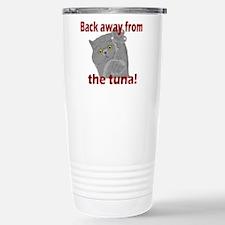 Back Away From the Tuna Travel Mug
