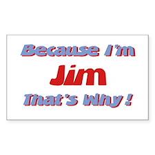 Because I'm Jim Rectangle Decal