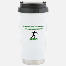 Bread and Butter tennis Travel Mug