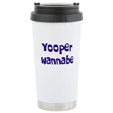 Yooper Wannabe Travel Coffee Mug