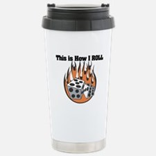 How I Roll (Dice) Stainless Steel Travel Mug