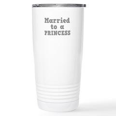 Married to a Princess Travel Mug