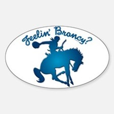"NEW!! ""Feelin' Broncy?"" Oval Decal"