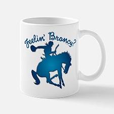 """Feelin' Broncy?"" Mug"