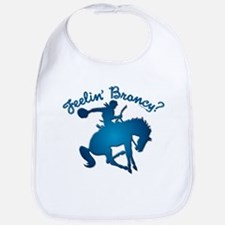 "NEW!! ""Feelin' Broncy?"" Bib"