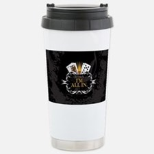 I'm All In! Stainless Steel Travel Mug