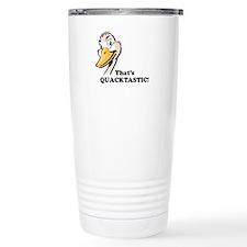 That's Quacktastic! Travel Mug