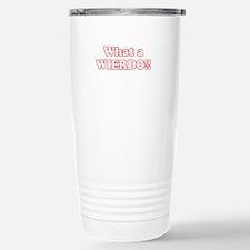 What a Wierdo! Travel Mug