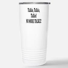 NO MORE TALKIE! Travel Mug