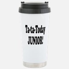 Ta-Ta-Today Junior! Travel Mug