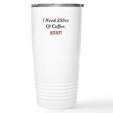 I Need 250cc Of Coffee Travel Mug