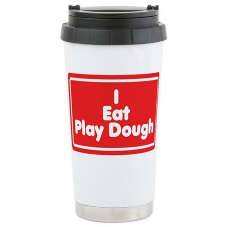 I Eat Play Dough Stainless Steel Travel Mug