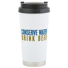 Conserve Water Drink Beer Stainless Steel Travel M