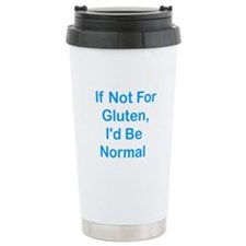 If Not For Gluten Travel Coffee Mug
