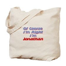 Jonathan Is Right Tote Bag