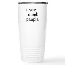 I See Dumb People Thermos Mug