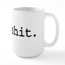 bullshit. Coffee Mug