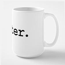 writer. Large Mug