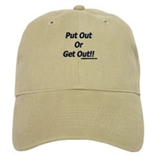 Put Out Or Get Out!! Baseball Cap