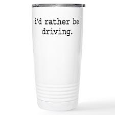 i'd rather be driving. Travel Mug