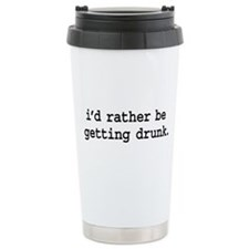 i'd rather be getting drunk. Travel Mug