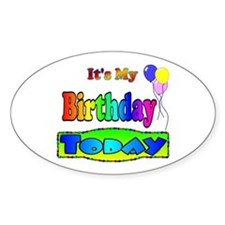 It's My Birthday Today Oval Decal