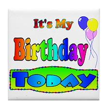 It's My Birthday Today Tile Coaster
